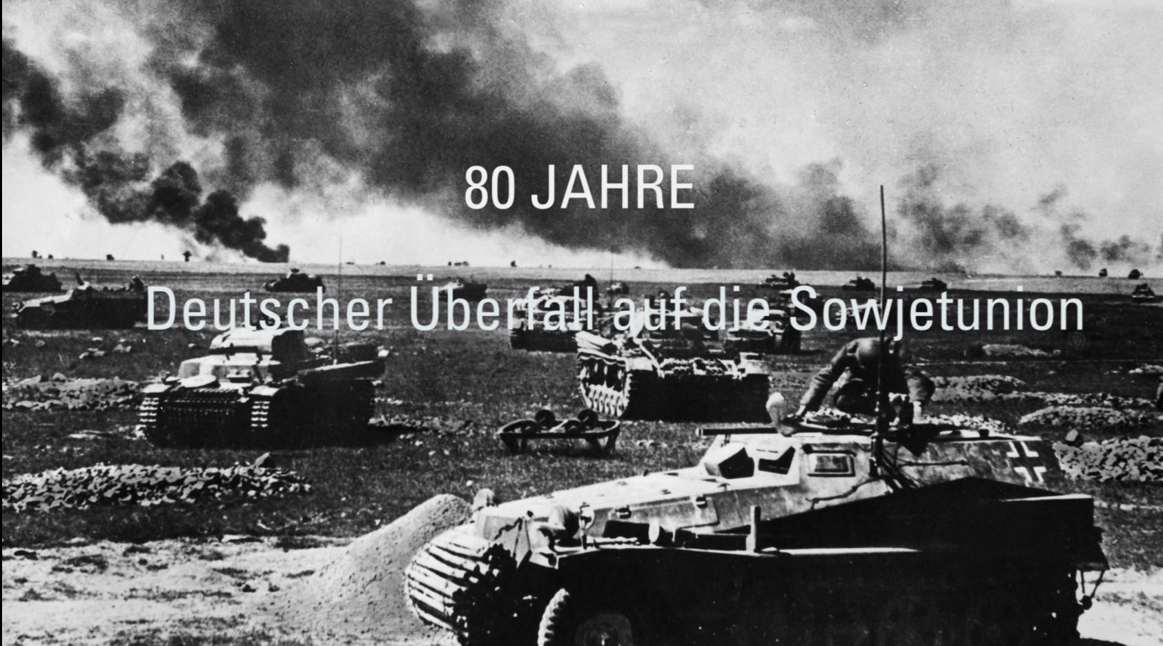 80 Jahre – Deutscher Überfall auf die Sowjetunion